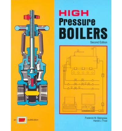 high pressure boilers high pressure boilers frederick m steingress 9780826944153