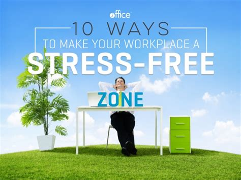 10 Ways To Build Your 10 Ways To Make Your Workplace A Stress Free Zone