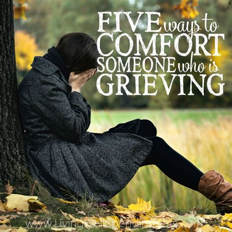 Comfort A Friend Who Is Grieving by 5 Ways To Comfort Someone Who Is Grieving What To Say