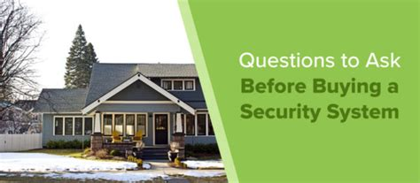 questions to ask before buying a house questions to ask before buying a home security system lloyd