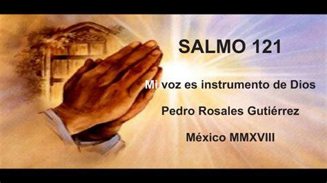 SALMO 121 (MI VOZ ES INSTRUMENTO DE DIOS.- PEDRO ROSALES ... Instrumentos De Dios