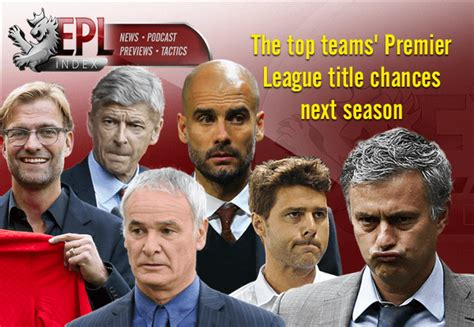 epl next the top teams premier league title chances next season