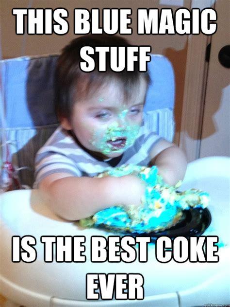 Drug Addict Meme - this blue magic stuff is the best coke ever drug
