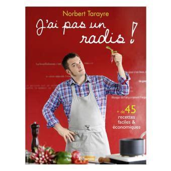 livre cuisine norbert j ai pas un radis tome 2 broch 233 norbert tarayre