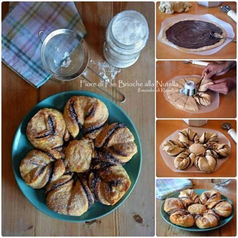 fiore di brioche alla nutella fiore di pan brioche alla nutella il mondo di rosalba
