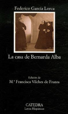 libro the house of bernarda la casa de bernarda alba de federico garc 237 a lorca 2006 historico club de lectura
