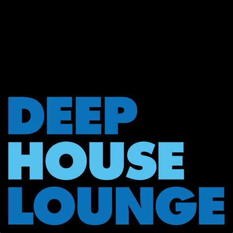 Deep House Lounge Exclusive Deep House Music Podcast