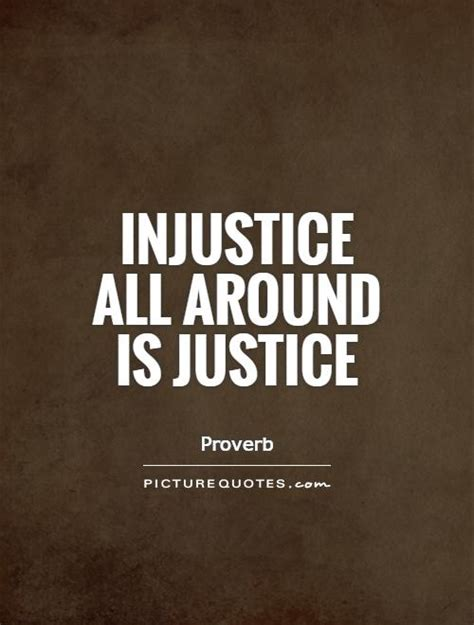 quotes on justice and injustice quotesgram
