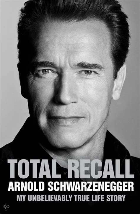 total recall my unbelievably true life story book arnold bol com total recall arnold schwarzenegger