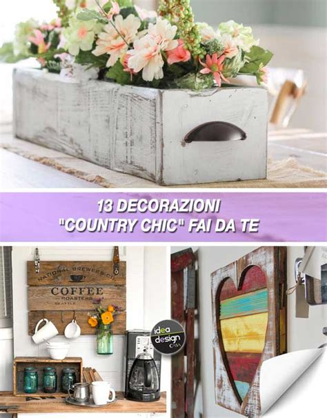 Decorazioni Fai Da Te Casa by Decorazioni Fai Da Te Stile Country Chic Per Abbellire