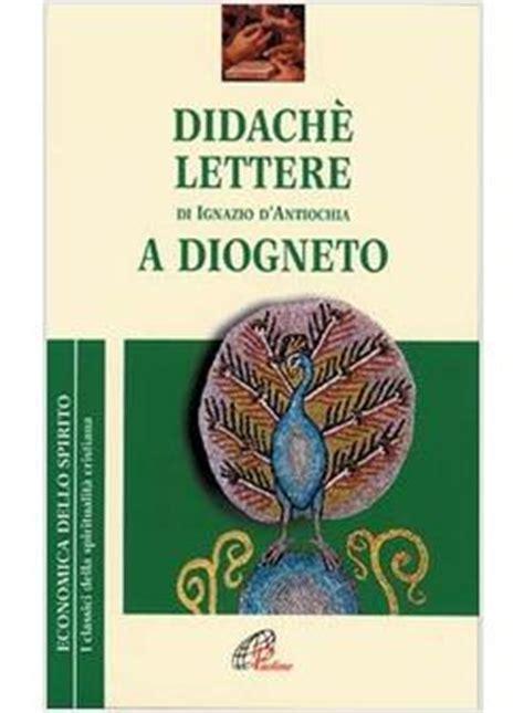 lettere paoline didache lettere di ignazio d antiochia a diogneto