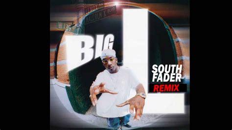 big l flamboyant big l flamboyant southfader remix youtube