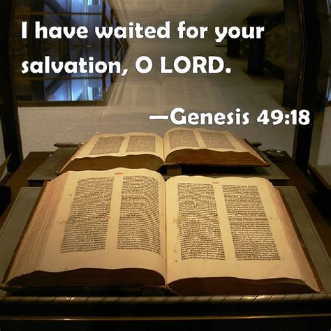 genesis 49 esv genesis 49 18 i waited for your salvation o lord
