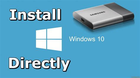 install windows 10 directly how to install windows 10 directly onto usb external hard