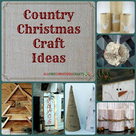 crafts decorations 13 country craft ideas allfreechristmascrafts