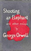 Shooting An Elephant Essay by Trcs Elephant