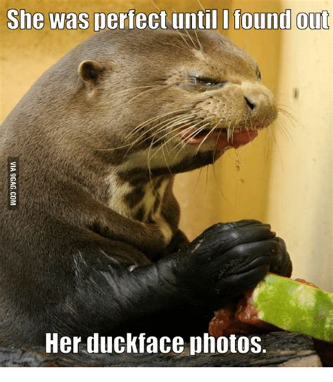 I Made Dis Meme - she was perfect until i found out her duckface photos