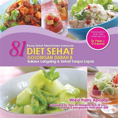 Diet Sehat Golongan Darah B Dr J D Adamo jual buku 81 diet sehat golongan darah b oleh wied harry