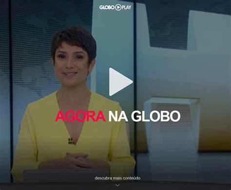 globo ao vivo globo play exibe programas de entretenimento da globo ao
