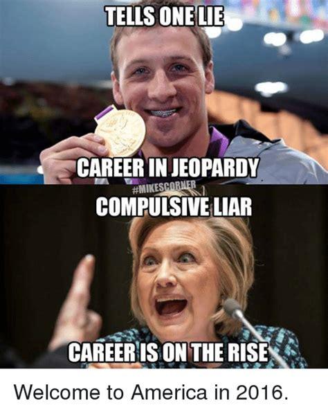 Compulsive Liar Memes - 25 best memes about compulsive liar compulsive liar memes