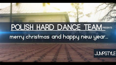 polish hard dance team merry christmas  happy  year  youtube