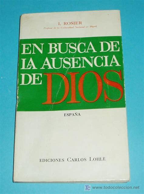 libro en busca de la en busca de la ausencia de dios i rosier edi comprar libros de religi 243 n en todocoleccion
