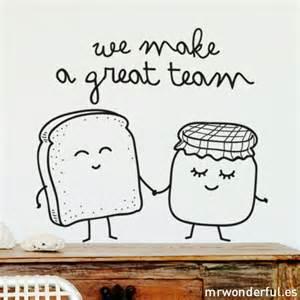 Wall decal we make a great team mr wonderful