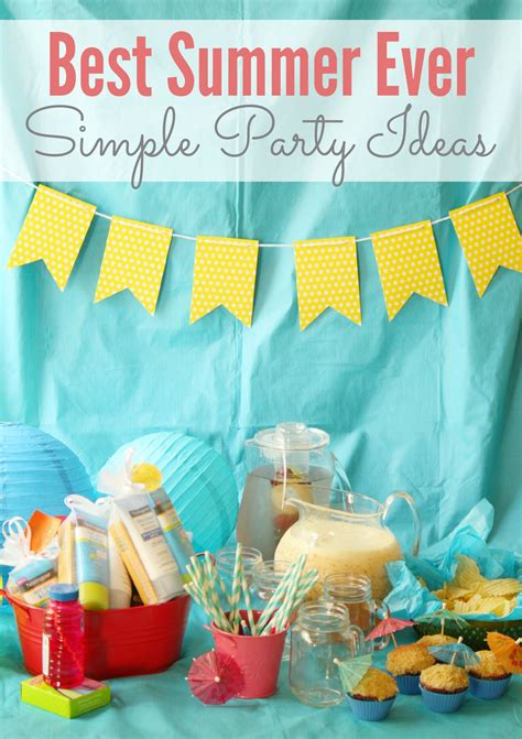 summer party ideas simple best summer ever party ideas