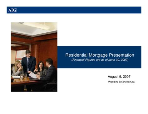 aig residential mortgage presentation august 9 2007