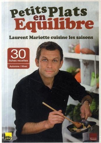 livre cuisine laurent mariotte livre petits plats en 233 quilibre laurent mariotte