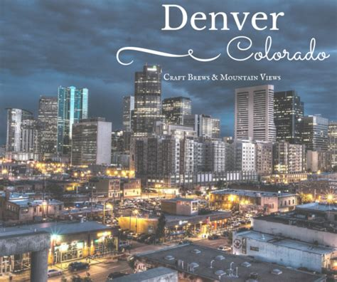 denver craft brews and mountain views oh the places