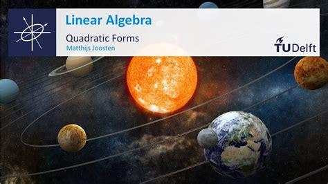 alg com tu quadratic forms mathematics linear algebra tu delft youtube