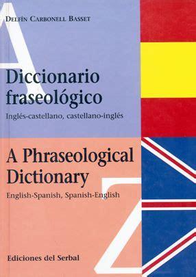 libro diccionario fraseologico documentado del diccionario fraseologico ingles castellano distribuciones cimadevilla