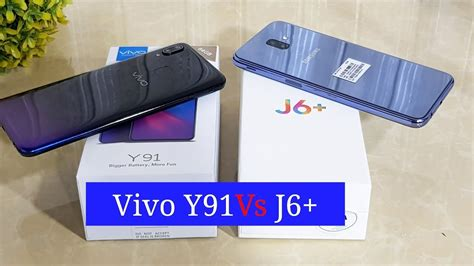 Vivo Y91 Vs Samsung A10 by Vivo Y91 Vs Samsung Galaxy J6
