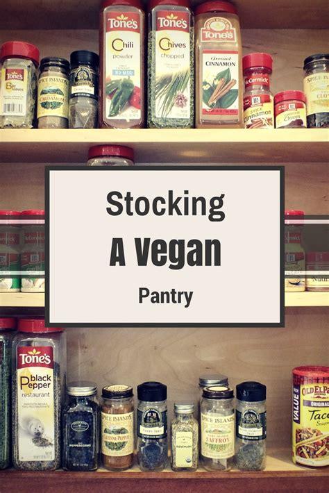 a vegan pantry vegan cooking vegan recipes