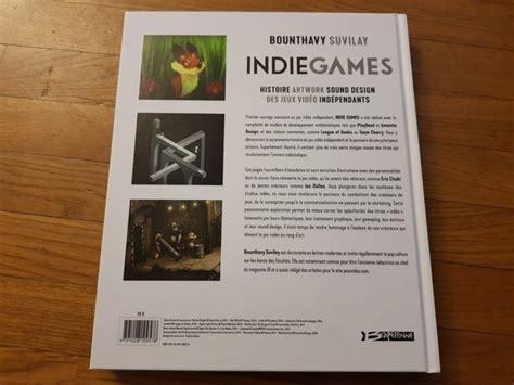 indie games histoire 9791028109578 d 201 couverte indie games histoire artwork sound design des jeux vid 233 o ind 233 pendants