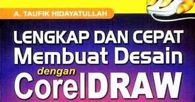 tutorial corel draw x4 bahasa indonesia lengkap buku tutorial lengkap corel draw x4 seni rupa
