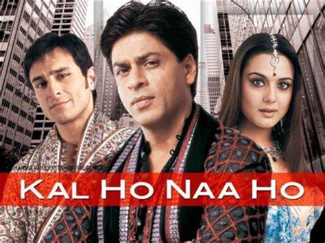 film india kal ho na ho top 10 best movies of shahrukh khan popular famous