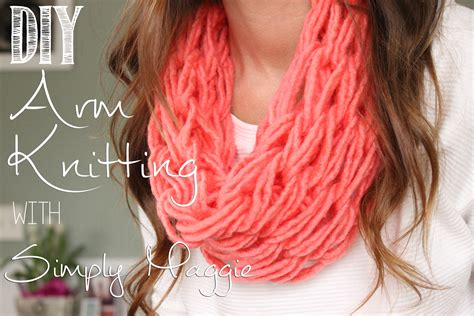 simply maggie arm knitting how to arm knit a single wrap infinity scarf in 20 minutes