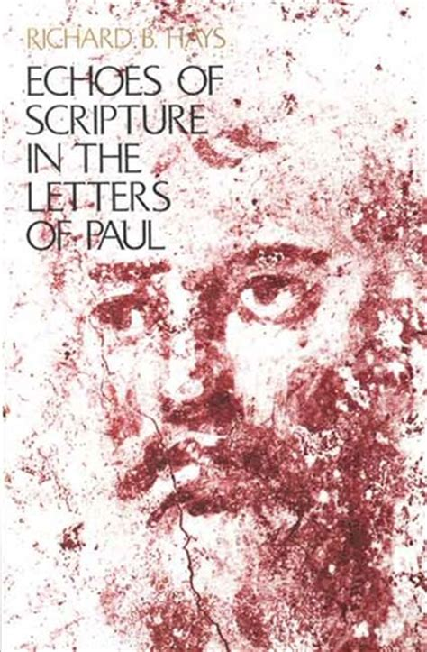 the echo of others books echoes of scripture in the letters of paul by richard b
