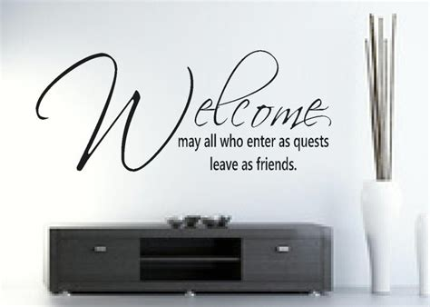 welcome wall sticker may all who enter as guests leave as friends wall sticker