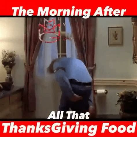 The Morning After Meme - 25 best memes about thanks giving thanks giving memes