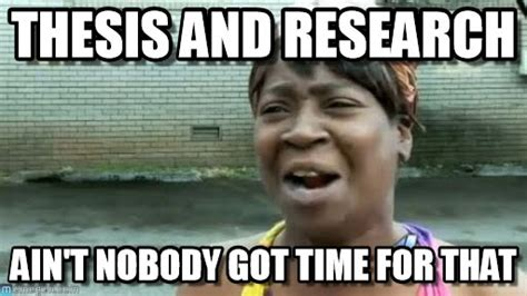 Research Meme - seriously thesis and research on memegen