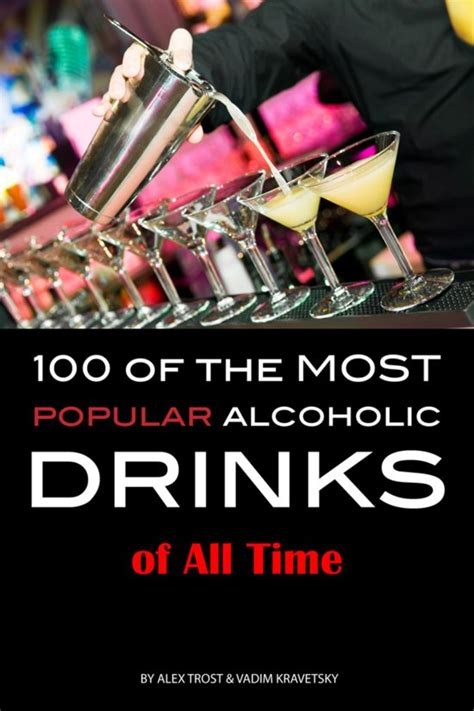 Top 100 Bar Drinks by Bol 100 Of The Most Popular Alcoholic Drinks Of All