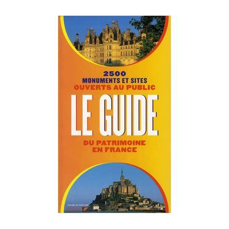 france le guide 9782067223769 le guide du patrimoine en france dessinoriginal com