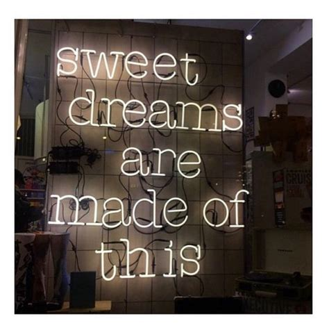 sweet dreams are made of these sweet dreams are made of this dreams pinterest sweet