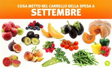 alimenti di stagione cosa mangiare a settembre frutta e verdura di stagione