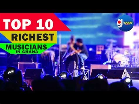 top 10 most richest ghanaian musicians