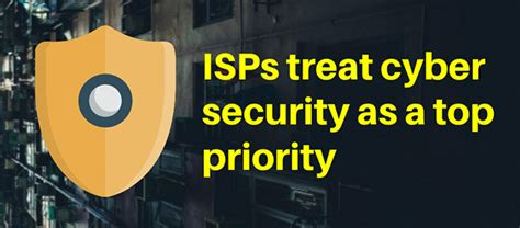 Cyber Security A Business Priority Isps Treat Cyber Security As A Top Priority Help Net