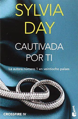 libro crossfire 4 cautivada por cautivada por ti crossfire 4 sylvia day 844 00 en mercado libre